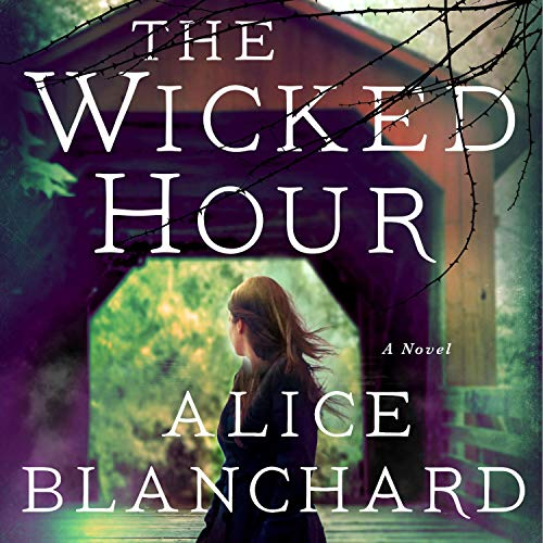 Audio: The Wicked Hour by Alice Blanchard @AliceBooks333 @sophieamoss @MacmillanAudio #LOVEAudiobooks